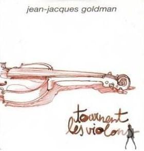 tourne les violons de jean jacques goldman